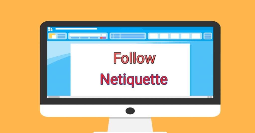 Netiquette द्वारा इन्टरनेट को रखे साफ़ सुथरा, अपनाये ये टिप्स