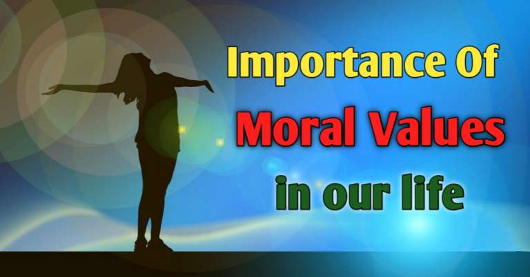 Importance of Moral Values in our life