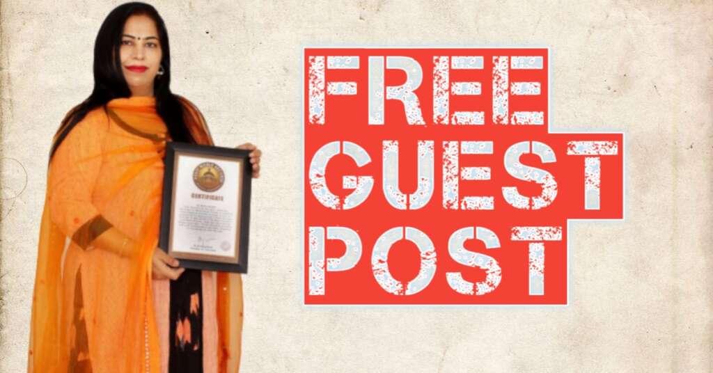 Free Guest Post sites के लिए सब आमंत्रित है हमारी वेबसाइट पर