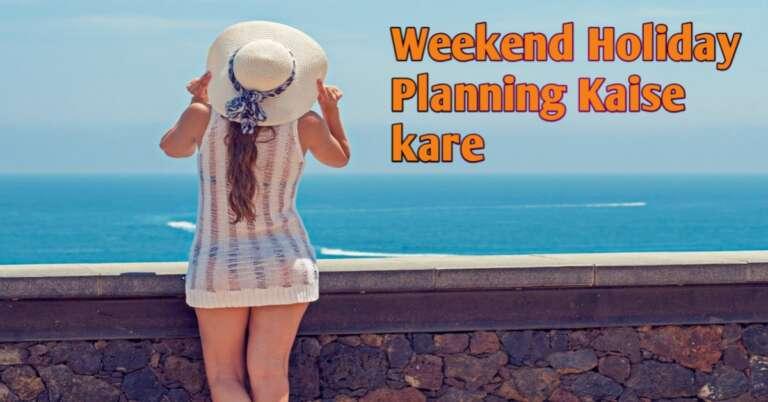 5 Tips Weekend Holidays Ko Kaise Kare Enjoy
