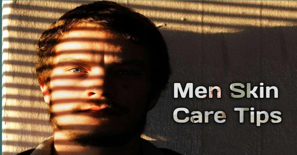 Men Skin Care Tips पुरुषों की त्वचा के लिए ख़ास टिप्स