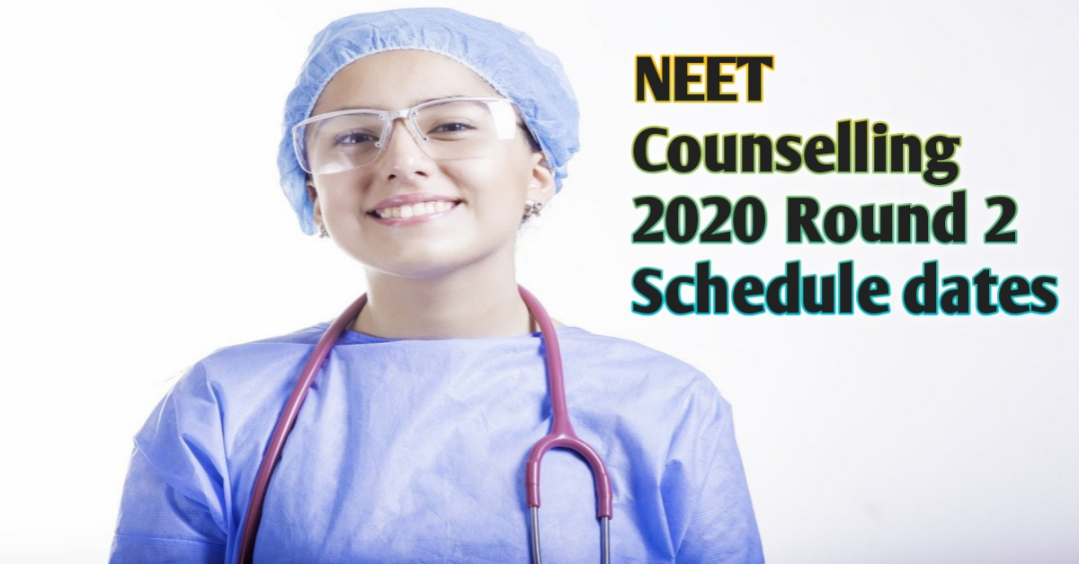 NEET Counselling 2020 Round 2 Schedule dates and registration process