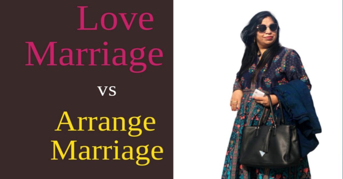 Love Marriage vs Arranged Marriage दोनों में क्या है सही