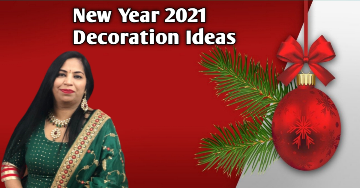 New Year 2021 Home Decoration Ideas and Tips